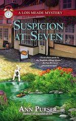 Suspicion at Seven : A Lois Meade Mystery - Ann Purser