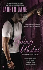 Going Under : A Bound by Magick Novel - Lauren Dane