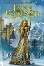 Dreamspinner : A Novel of the Nine Kingdoms : Book 7 - Lynn Kurland