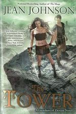 The Tower : A Guardians of Destiny Novel - Jean Johnson