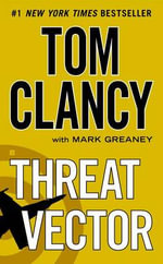 Threat Vector : Jack Ryan Novels - Tom Clancy