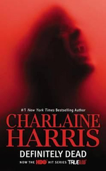 Definitely Dead (TV Tie-In) : A Sookie Stackhouse Novel - Charlaine Harris