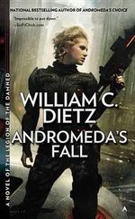 Andromeda's Fall : Legion of the Damned   - William C. Dietz