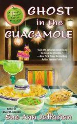 Ghost in the Guacamole : Ghost of Granny Apples - Sue Ann Jaffarian