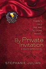 By Private Invitation : Salon Games Novels - Stephanie Julian