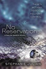No Reservations : Salon Games Novels - Stephanie Julian