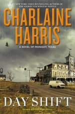Day Shift : Novel of Midnight, Texas - Charlaine Harris
