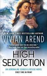 High Seduction : Adrenaline Search & Rescue Series : Book 3 - Vivian Arend
