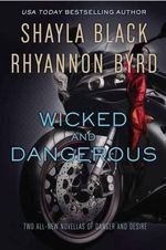 Wicked and Dangerous - Shayla Black