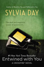 Entwined with You : Crossfire Novels : Book 3  - Sylvia Day