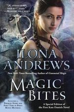 Magic Bites : A Special Edition of the First Kate Daniels Novel - Ilona Andrews