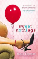 Sweet Nothings : The Mad Fat Road to Happiness - Janis Thomas