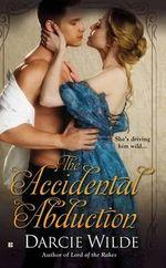 The Accidental Abduction - Darcie Wilde