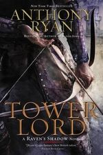 Tower Lord : Raven's Shadow Novel - Anthony Ryan