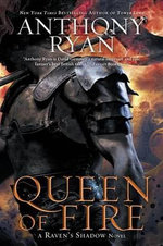 Queen of Fire : Raven's Shadow Novel - Anthony Ryan