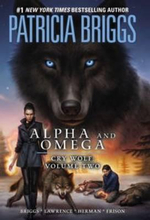 Alpha and Omega : Cry Wolf, Volume 2 - Patricia Briggs