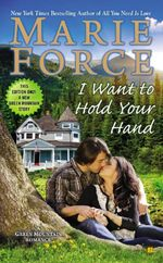 I Want to Hold Your Hand : Green Mountain Series : Book 2 - Marie Force