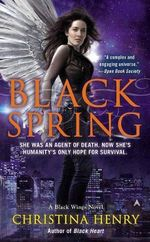 Black Spring : A Black Wings Novel - Christina Henry