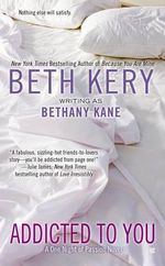 Addicted to You : One Night of Passion Novels - Bethany Kane