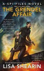 The Grendel Affair : A SPI Files Novel - Lisa Shearin