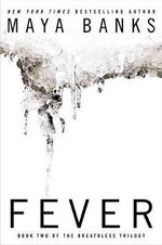 Fever : The Breathless Trilogy : Book 2 - Maya Banks