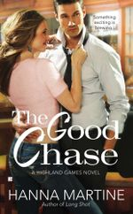 The Good Chase : Highland Games Novel - Hanna Martine