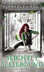 Slightly Spellbound : A Southern Witch Novel - Kimberly Frost
