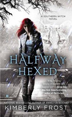 Halfway Hexed : A Southern Witch Novel - Kimberly Frost