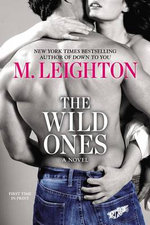 The Wild Ones : Wild Ones Novels - M Leighton