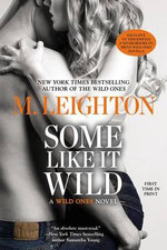 Some Like It Wild : Wild Ones Novels - M Leighton