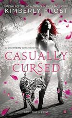 Casually Cursed : Southern Witch Novel - Kimberly Frost