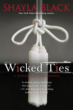 Wicked Ties : Wicked Lovers Novel : Book 1 - Shayla Black