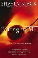 Belong to Me : Wicked Lovers Novel : Book 5 - Shayla Black