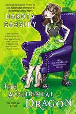 The Accidental Dragon : Accidentally Paranormal Novel - Dakota Cassidy