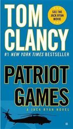 Patriot Games : Jack Ryan Novels - Tom Clancy