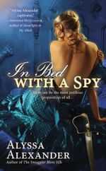 In Bed with a Spy : Spy in the Ton Novel : Book 2 - Alyssa Alexander