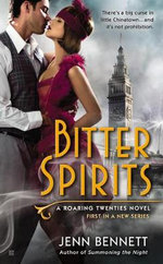Bitter Spirits : A Roaring Twenties Novel - Jenn Bennett