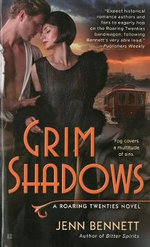 Grim Shadows : A Roaring Twenties Novel - Jenn Bennett