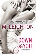 Down to You : Bad Boys Novel - M Leighton