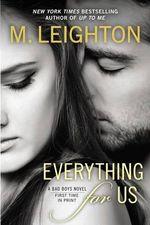 Everything for Us : Bad Boys Novel : Book 3 - M Leighton