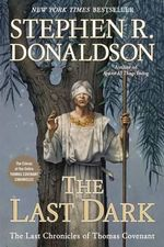 The Last Dark - Stephen R Donaldson