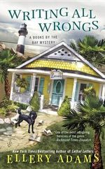Writing All Wrongs : Books by the Bay Mystery - Ellery Adams