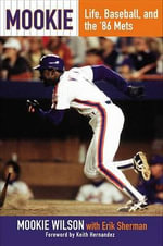 Mookie : Life, Baseball, and the '86 Mets - Mookie Wilson