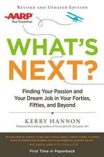 What's Next? : Finding Your Passion and Your Dream Job in Your Forties, Fifties and Beyond - Kerry Hannon