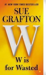 W Is for Wasted : Kinsey Millhone Mysteries (Paperback) - Sue Grafton