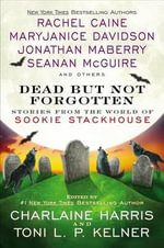 Dead But Not Forgotten : Stories from the World of Sookie Stackhouse - Charlaine Harris