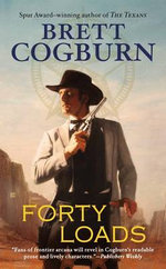 Forty Loads - Brett Cogburn