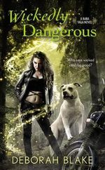 Wickedly Dangerous : A Baba Yaga Novel - Deborah Blake