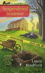 Suspendered Sentence : Amish Mysteries (Laura Bradford) - Laura Bradford