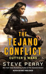 The Tejano Conflict : Cutter's Wars Series : Book 3 - Dr. Steve Perry